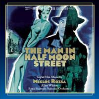 The Man in Half Moon Street: Great Film Music by Miklós Rózsa